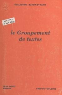 Jean Jordy - Le groupement de textes : au lycée... et au collège.