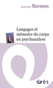 Jean-José Baranes - Langages et mémoire du corps en psychanalyse.