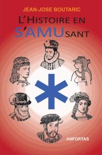 Jean-José Boutaric - L'Histoire en S'AMUsant.