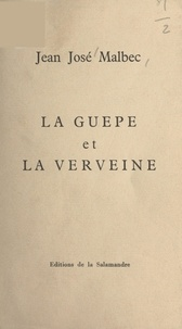Jean José Malbec - La guêpe et la verveine.