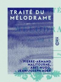 Jean-Joseph Ader et Abel Hugo - Traité du mélodrame.