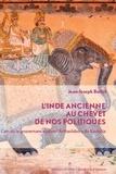 Jean-Joseph Boillot - L'Inde ancienne au chevet de nos politiques - L'art de la gouvernance selon l'Arthashâstra de Kautylia.