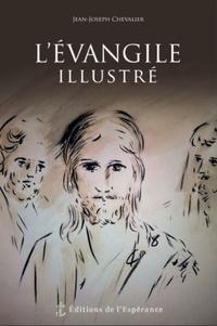 Jean-Joseph Chevalier - L'Evangile illustré - Carnet de voyage intérieur.