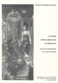 Jean-Joseph Dardennes et Simone Dorangeon - La femme entre obéissance et rébellion dans les littératures de langue anglaise.