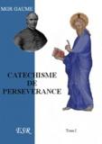 Jean-Joseph Gaume - Cathéchisme de persévérance.