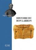 Jean-Joseph Gaume - Histoire du bon larron.