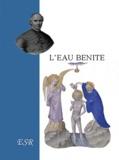 Jean-Joseph Gaume - L'eau bénite.
