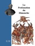 Jean-Joseph Gaume - La profanation du dimanche.