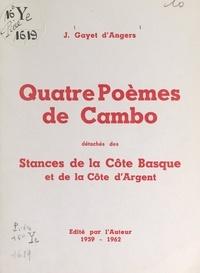 """Jean-Joseph Gayet d'Angers - Quatre poèmes de Cambo - Détachés des """"Stances de la Côte basque et de la Côte d'Argent""""."""