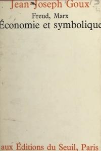 Jean-Joseph Goux - Économie et symbolique : Freud, Marx.