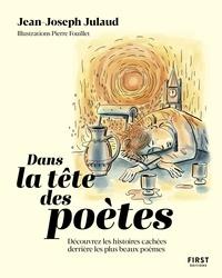 Jean-Joseph Julaud - Dans la tête des poètes - Découvrez les histoires cachées derrrière les plus beaux poèmes.