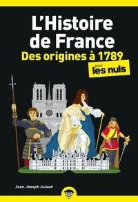 Jean-Joseph Julaud - L'histoire de France pour les nuls, des origines à 1789.