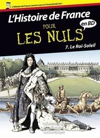 Jean-Joseph Julaud et Laurent Queyssi - L'histoire de France pour les nuls en BD Tome 7 : Le Roi-Soleil.