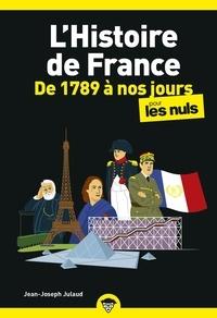 Jean-Joseph Julaud - L'histoire de France pour les nuls - De 1789 à nos jours.