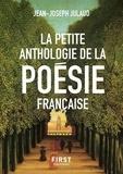Jean-Joseph Julaud - La petite anthologie de la poésie française.