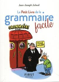 Jean-Joseph Julaud - Le petit livre de la grammaire facile.