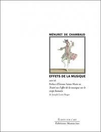 Jean-Joseph Ménuret de Chambaud et Étienne Sainte-Marie - Effets de la Musique - Suivi de la Préface d'Etienne Sainte-Marie au Traité sur l'effet de la musique sur le corps humain.