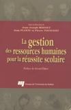 Jean-Joseph Moisset et Jean Plante - La gestion des ressources humaines pour la réussite scolaire.