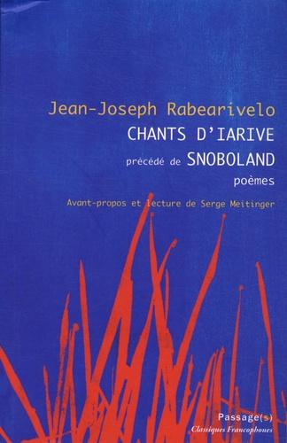 Jean-Joseph Rabearivelo - Chants d'Iarive précédé de Snoboland.