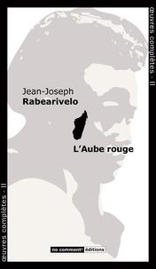 Jean-Joseph Rabearivelo - L'aube rouge.