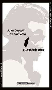 Jean-Joseph Rabearivelo - L'Interférence.