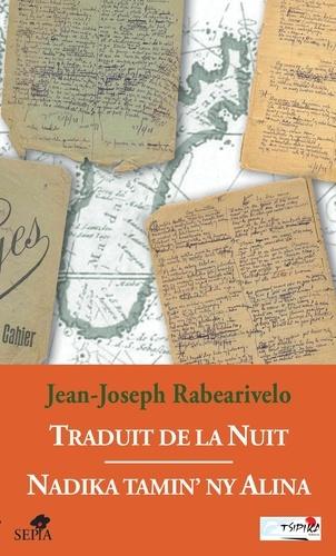 Jean-Joseph Rabearivelo - Traduit de la Nuit - Edition bilingue français-malgache.