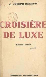 Jean Joseph-Renaud - Croisière de luxe.