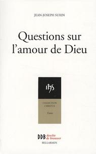 Jean-Joseph Surin - Questions sur l'amour de Dieu.