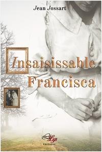 Jean Jossart - Insaisissable Francisca.