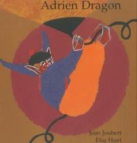 Jean Joubert et Elsa Huet - Adrien Dragon.
