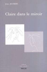 Jean Joubert - Claire dans le miroir.