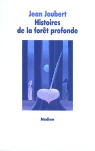 Jean Joubert - Histoires de la forêt profonde.