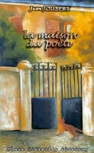 Jean Joubert - La maison du poète.
