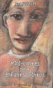 Jean Joubert - Mini-contes pour enfants pointus.