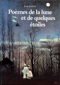 Jean Joubert - Poèmes de la lune et de quelques étoiles.
