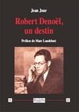 Jean Jour - Robert Denoël, un destin.