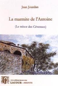 Jean Jourdan - La marmite de l'Antoine - (Le trésor des Cévennes).