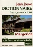 Jean Jouve - Dictionnaire français-occitan de Margeride - Suivi de A la farja, en tirant lo bofet.