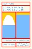 Jean Jouzel - Climats passés, climats futurs.