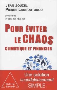 Jean Jouzel et Pierre Larrouturou - Pour éviter le chaos climatique et financier.