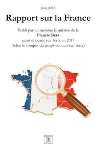 Jean Jubé - Rapport sur la France.