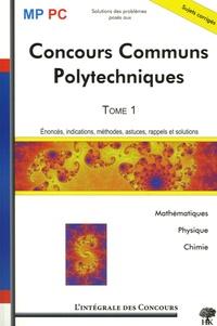 Concours Communs Polytechniques MP/PC - Tome 1, Mathématiques, Physique et Chimie 2003-2005.pdf