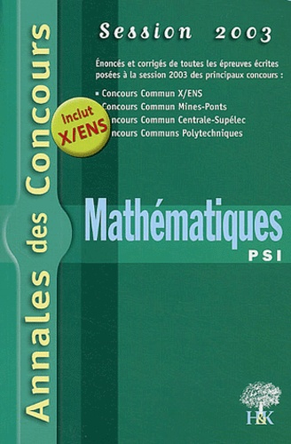 Jean-Julien Fleck et  Collectif - Mathématiques PSI - Session 2003.