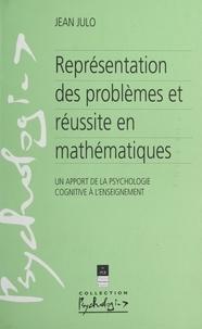 Jean Julo et Michel Fayol - Représentation des problèmes et réussite en mathématiques - Un apport de la psychologie cognitive à l'enseignement.