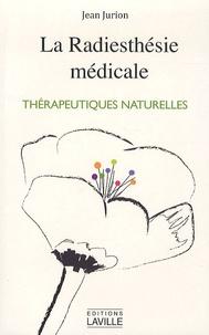 Jean Jurion - La radiesthésie médicale - Homéopathie, Thérapeutiques naturelles.