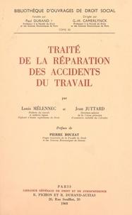 Jean Juttard et Louis Mélennec - Traité de la réparation des accidents du travail.