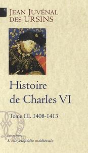 Histoire de Charles VI - Tome 3, 1408-1413.pdf
