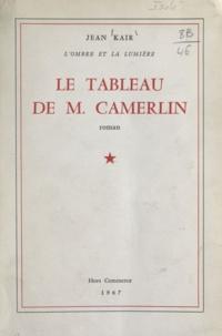 Jean Kair - L'ombre et la lumière, le tableau de M. Camerlin.