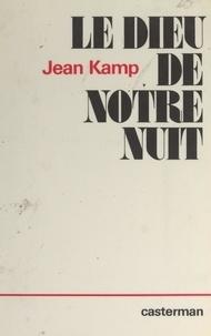 Jean Kamp - Le Dieu de notre nuit.