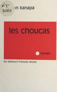 Jean Kanapa - Les Choucas - Ou Quelques aspects de la vie de Fred Hopner dans l'hiver 1961-1962.